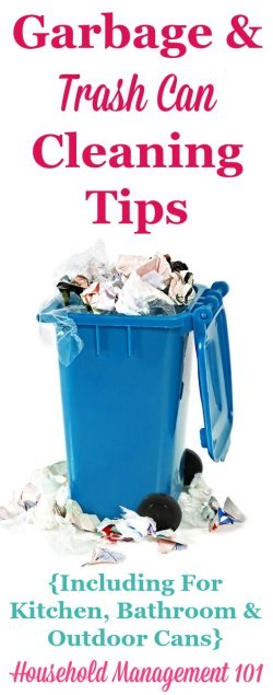 Garbage and trash can cleaning tips to remove smells and disinfect bathroom, kitchen and outdoor cans {on Household Management 101} #CleaningTips #CleaningHacks #HowToClean