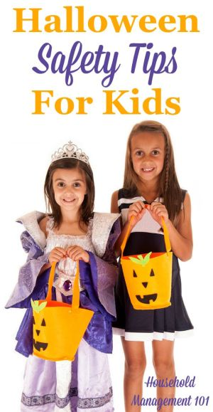 Halloween safety tips for kids, dealing with costume selection, trick or treating and food safety! A must read before Halloween night. {on Household Management 101}