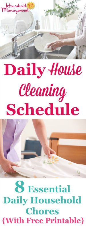 Free printable daily house cleaning schedule listing 8 essential daily household chores that will keep your house looking good most of the time {courtesy of Household Management 101} #CleaningSchedule #HouseholdChores #DailyChores