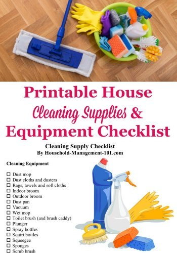 Here is a house cleaning supplies and equipment checklist, with exactly what you need for your home, plus a printable cleaning supply list {courtesy of Household Management 101} #CleaningChecklist #CleaningSupplies #CleaningEquipment