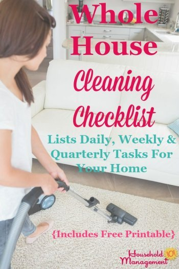 Free #printable whole house cleaning checklist to give you a big picture overview of the tasks necessary to clean your home, listing daily, weekly and quarterly chores {courtesy of Household Management 101} #CleaningChecklist #CleaningTips