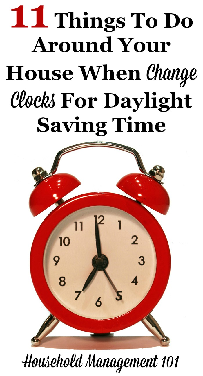11 things to do around your house when you change clocks for Daylight Saving Time, to help you remember these important but not frequently done tasks {on Household Management 101} #CleaningRoutine #CleaningSchedule #CleaningTips