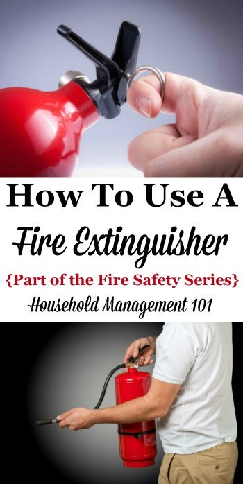 Written tips and video for how to use a fire extinguisher, including how to use the acronym PASS to help you remember the steps {on Household Management 101}