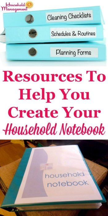 Lots of resources and printables to help you build the ultimate household notebook that is customized for your family and home {on Household Management 101} #HouseholdNotebook #OrganizingTips #HouseholdManagement101