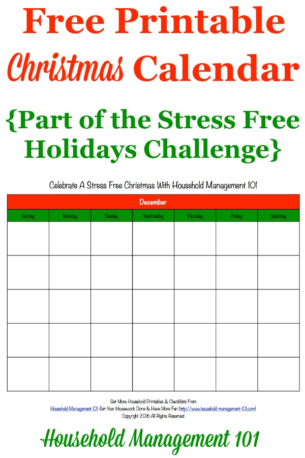 Free printable Christmas calendar for the month of December, that you can use to help plan activites and preparations for this holiday {for use in the Stress Free Holidays Challenge on Household Management 101} #ChristmasCalendar #ChristmasPrintable #ChristmasPlanning