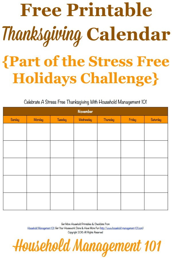 Free printable Thanksgiving calendar for the month of November, that you can use to help plan activites and preparations for this holiday {for use in the Stress Free Holidays Challenge on Household Management 101} #ThanksgivingCalendar #ThanksgivingPrintable #ThanksgivingPlanning