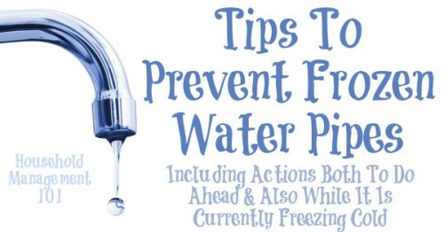 Tips for prevent frozen water pipes, including both what you can do while it is currently below freezing outside, and stuff you should do ahead of time! {on Household Management 101} #SafetyTips #EmergencyPreparedness #HouseholdManagement101