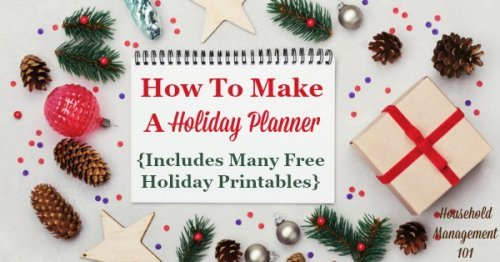How to make a family holiday planner for a stress free holiday season, including a round up of many free holiday printables to assist you in making your planner {on Household Management 101}