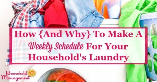 How and why to make a weekly schedule for your household's laundry, plus lots of examples from real people's routines {on Household Management 101}