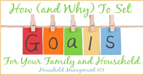 How and why to set goals for your family and household {on Household Management 101}