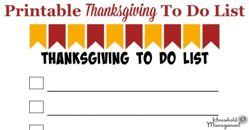 Here is a free printable Thanksgiving to do list that you can use to track the tasks you need to accomplish before the holiday {courtesy of Household Management 101}