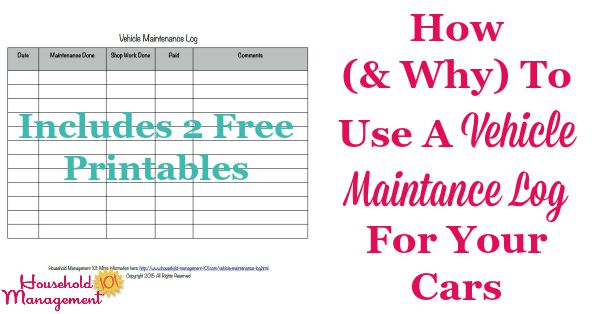how and why to use a vehicle maintenance log for your cars including 2 free
