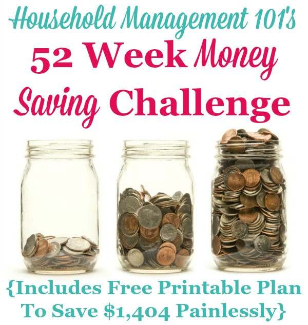 Take the 52 Week Money Saving Challenge and save $1,404 painlessly. There's a free printable savings chart to help you plan {on Household Management 101}