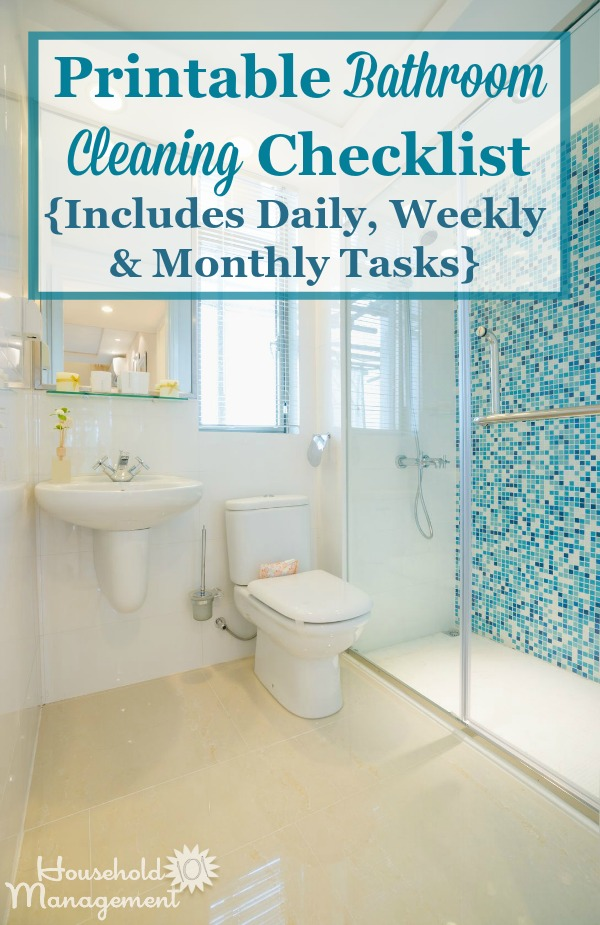 Free printable bathroom cleaning checklist, which includes daily, weekly and monthly tasks {courtesy of Household Management 101} #BathroomCleaning #CleaningChecklist #CleaningTips