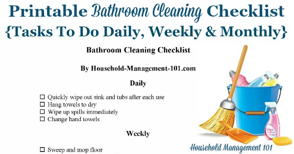 Free printable bathroom cleaning checklist, which includes daily, weekly and monthly tasks {courtesy of Household Management 101}