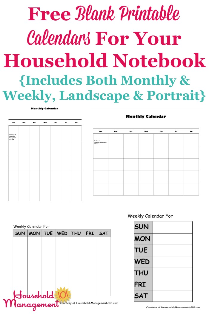 Here are free blank printable calendars, in both monthly and weekly varieties, in both landscape and portrait, to put in your household notebook {on Household Management 101} #PrintableCalendars #HouseholdNotebook #Printables