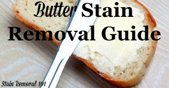 Butter stain removal guide {on Stain Removal 101}