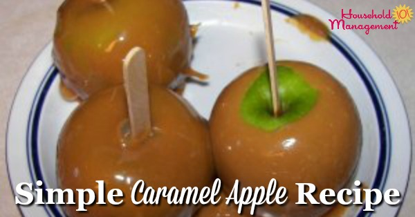 Simple caramel apple recipe {on Household Management 101}