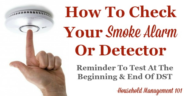 How to check your smoke alarm or smoke detector to make sure your home stays safe in case of fire. Part of Fire Safety Week on Household Management 101. #FireSafety #SmokeDetector #FireSafetyTips