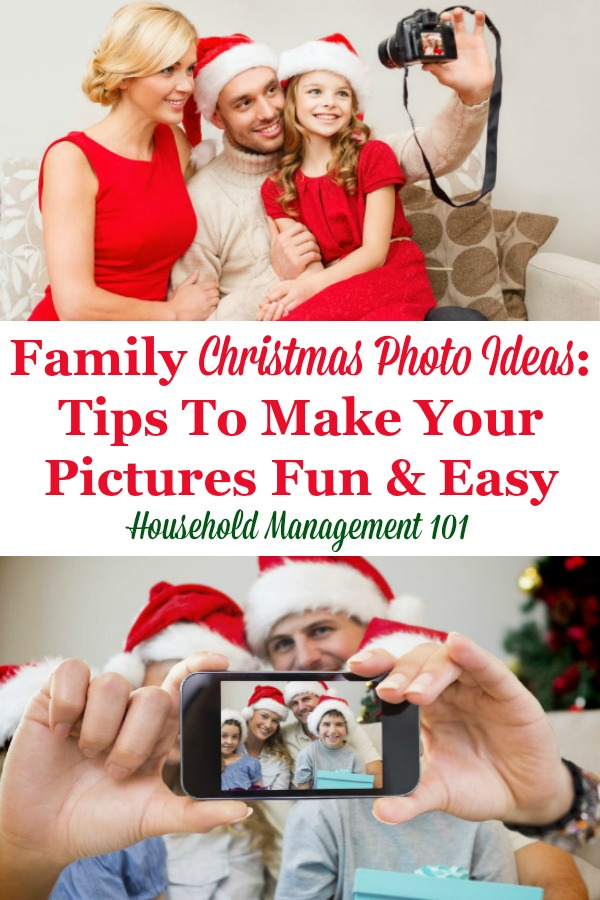 Family Christmas photo ideas and tips, including for clothing, location, time of day and posing, to make sure you get a good family photo with as little hassle as possible {on Household Management 101} #ChristmasPhotos #FamilyPhotos #FamilyChristmasPhotos