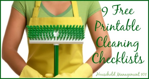 9 free printable cleaning checklists {courtesy of Household Management 101}
