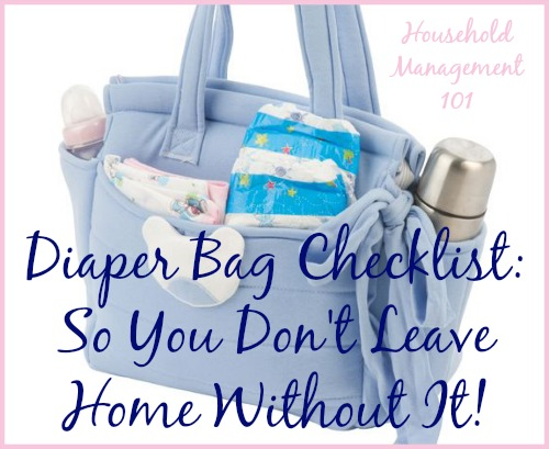 Free printable diaper bag checklist you can use to make sure you don't forget stuff for you, or the baby, when you leave the house {on Household Management 101} #FreePrintable #DiaperBag #KidsOrganization