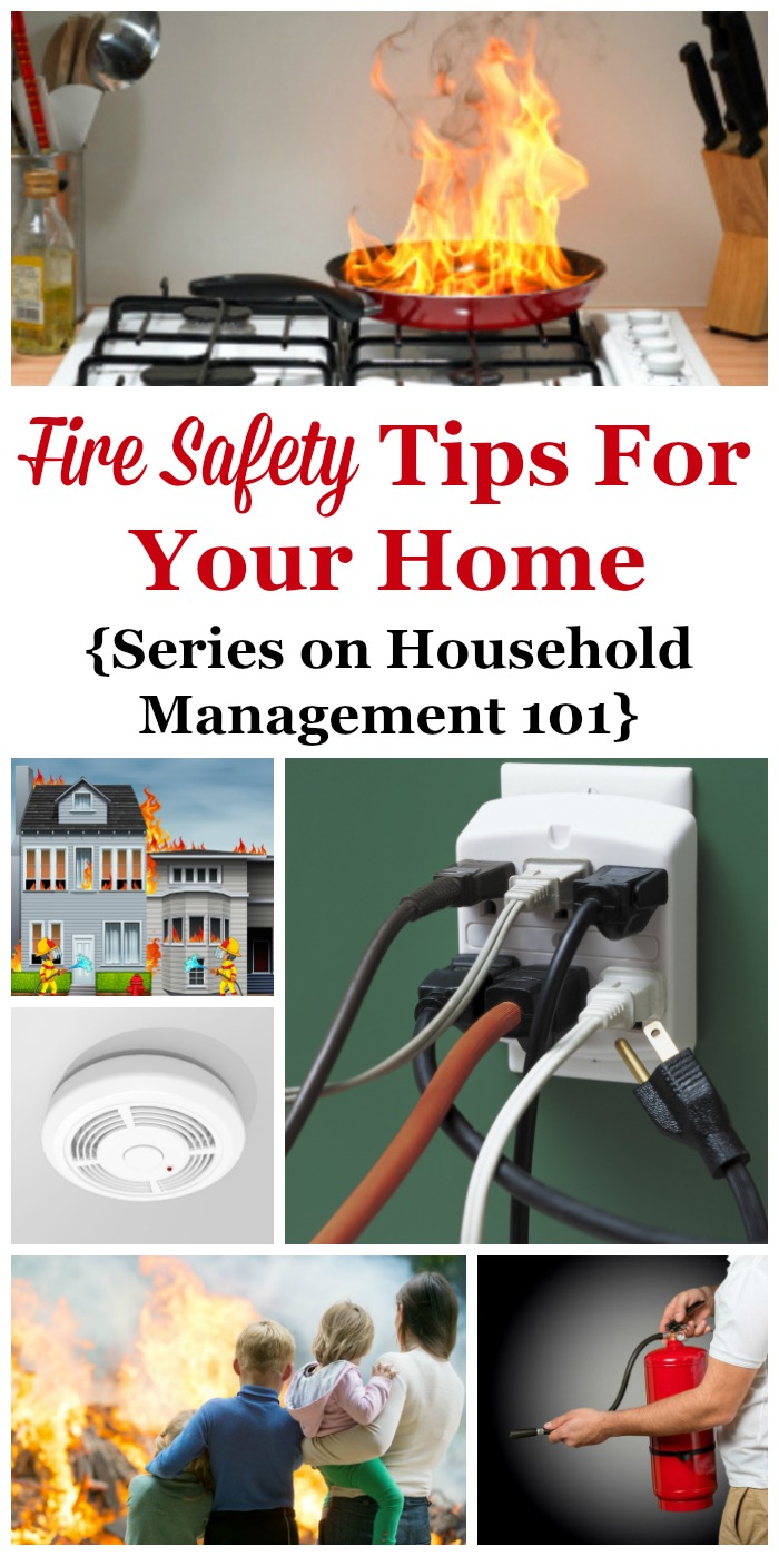 Here are lots of practical fire safety tips to help keep your home and your family safe from fires, including in the kitchen, electrical, and heating fires {on Household Management 101} #FireSafety #FireSafetyTips #HomeSafety
