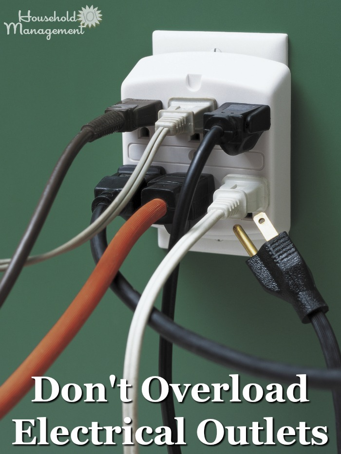 Fire safety tip: Don't plug in too much into an electrical outlet, because it can be a fire hazard {on Household Management 101} #FireSafety #FireSafetyTips #HomeSafety