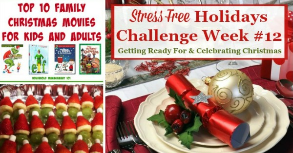 Week #12 of the Stress Free Holidays Challenge, with the tasks for the final push for getting ready for Christmas, and then enjoying the holiday with family and friends {on Household Management 101}