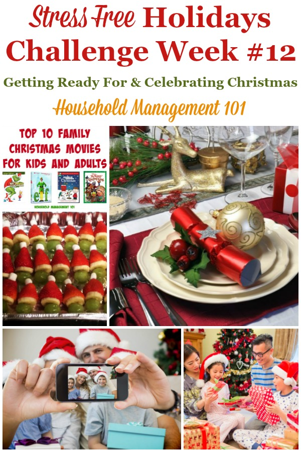Week #12 of the Stress Free Holidays Challenge, with the tasks for the final push for getting ready for Christmas, and then enjoying the holiday with family and friends {on Household Management 101} #ChristmasPlanning #ChristmasPreparations #StressFreeHolidays