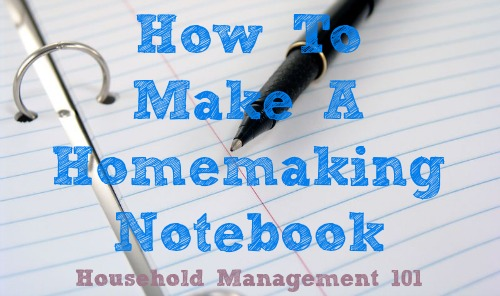 How to make a homemaking notebook {on Household Management 101} #HouseholdNotebook #HouseholdManagement101 #Homemaking