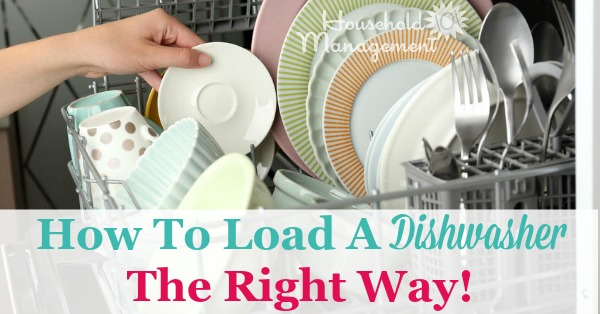 how to load a dishwasher the right way {to make sure everything gets Dishwasher Assembly Diagram how to load a dishwasher the right way {to make sure everything gets cleaned}