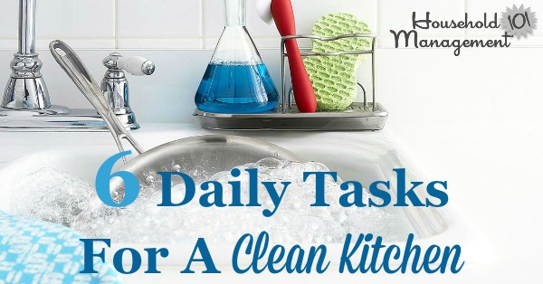 List of 6 daily tasks for a clean kitchen, plus a free printable you can use to remind you what to get done each day {courtesy of Household Management 101}