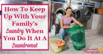 How to keep up with your family's laundry when you do it at a laundromat