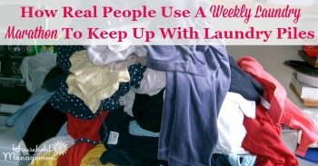 How real people use a weekly laundry marathon to keep up with laundry piles