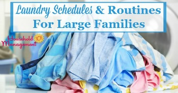 Laundry schedules and routines for large families