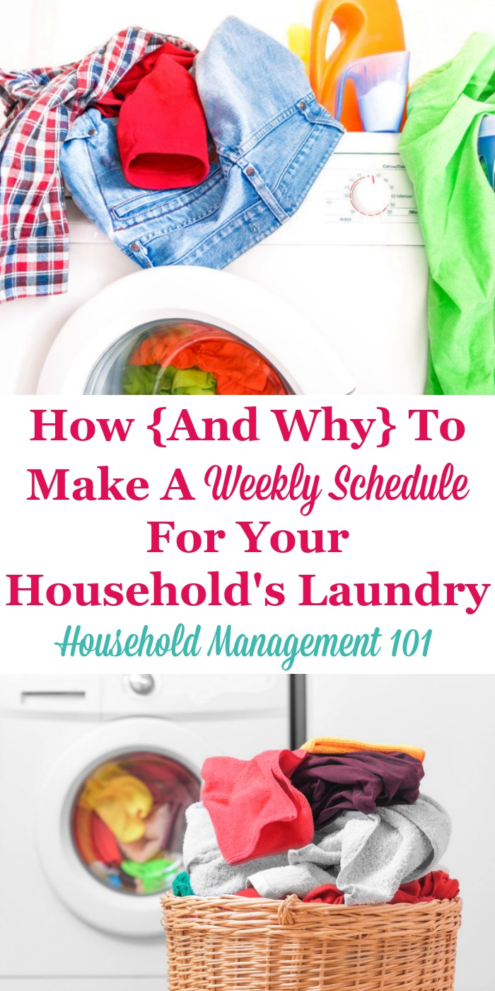 How and why to make a weekly schedule for your household's laundry, plus lots of examples from real people's routines {on Household Management 101} #LaundrySchedule #LaundryRoutine #HouseholdManagement101