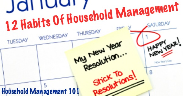 How to stick to your New Year's resolutions, plus the 12 habits of household management that we're focusing on, on Household Management 101! #HouseholdManagement101 #NewYearsResolutions #GoalSetting