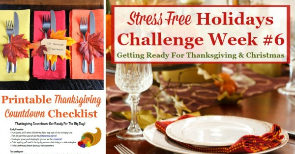 Week #6 of the Stress Free Holidays Challenge is all about planning Thanksgiving, with a little Christmas planning thrown in as well. It includes free printables and organizing tips {on Household Management 101}