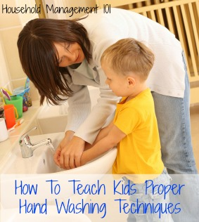 Tips for how to teach kids proper hand washing technique - the cheapest and most effective way to stop the spread of germs! #HouseholdManagement101 #SafetyTips #HealthTips