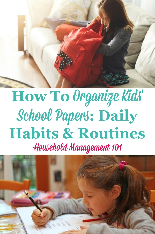 How to organize kids' school papers as they come into the house, including daily habits and routines {on Household Management 101} #SchoolPapers #PaperOrganization #BackToSchool