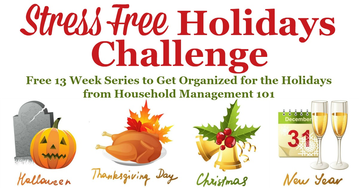 Join the Stress Free Holidays Challenge to get organized for the holidays, including Halloween, Thanksgiving, Christmas and New Year's, in this free 13 week series {on Household Management 101}