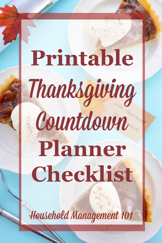 Free printable Thanksgiving countdown planner and checklist to get ready for the big day, courtesy of Household Management 101
