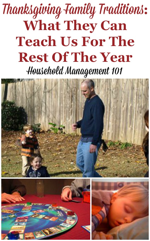 Thanksgiving traditions of sharing food, fun and rest with our families can have life lessons for us all year round. Let's take this day to remember those things {on Household Management 101} #ThanksgivingTraditions #FamilyTraditions #HouseholdManagement101