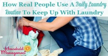 How real people use a daily laundry routine to keep up with laundry