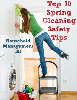 Top 10 spring cleaning safety tips {on Household Management 101} #SpringCleaning #SafetyTips #CleaningTips
