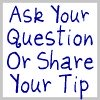 ask your question or share your tip