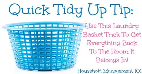 When you feel like your home is a mess use this quick tidy up trick using a laundry basket, to stroll around your house and get everything back in its place quickly. Simple but brilliant! {Household Management 101}