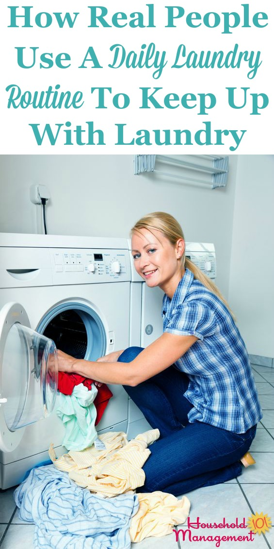 How real people use a daily laundry routine to keep up with the laundry in their home, so they're not overwhelmed or behind with this important task {on Household Management 101}
