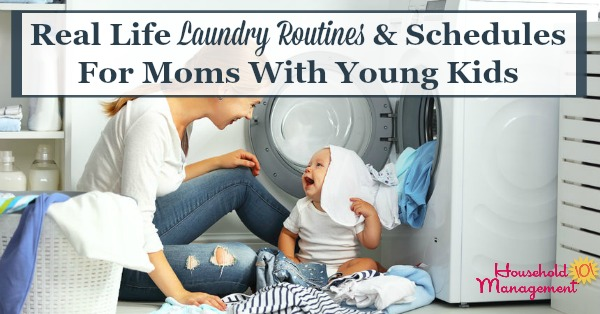 Real life laundry routines and schedules shared by moms with young kids, to give ideas for what might work for you and your family {on Household Management 101} #LaundryRoutine #LaundrySchedule #LaundryTips